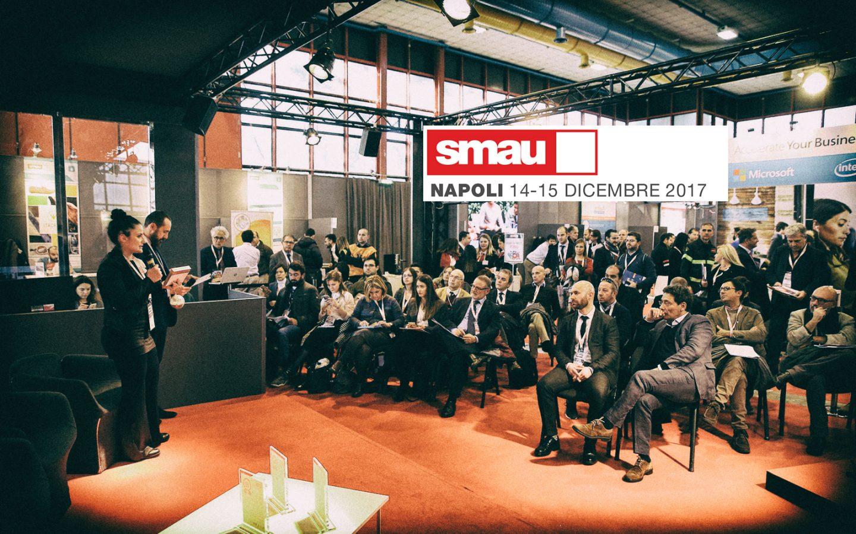 SMAU NAPOLI 2017: Open Innovation, Internazionalizzazione e Imprenditorialità Innovativa