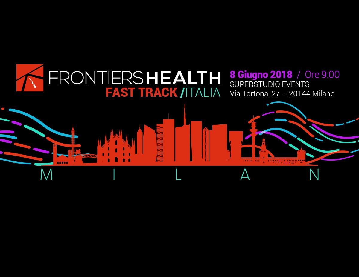 Frontiers Health I Fast Track Italia vi aspetta a Milano l'8 Giugno
