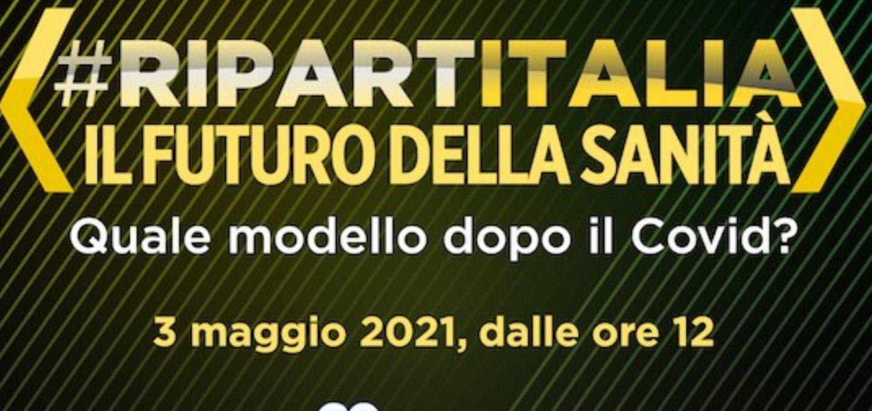 Il 3 maggio appuntamento con #Ripartitalia - Il Futuro della Sanità di Class CNBC